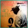 LP PIXINGUINHA 40 ANOS DE SUCESSO 1979 SAMBA CHORO BRAZIL