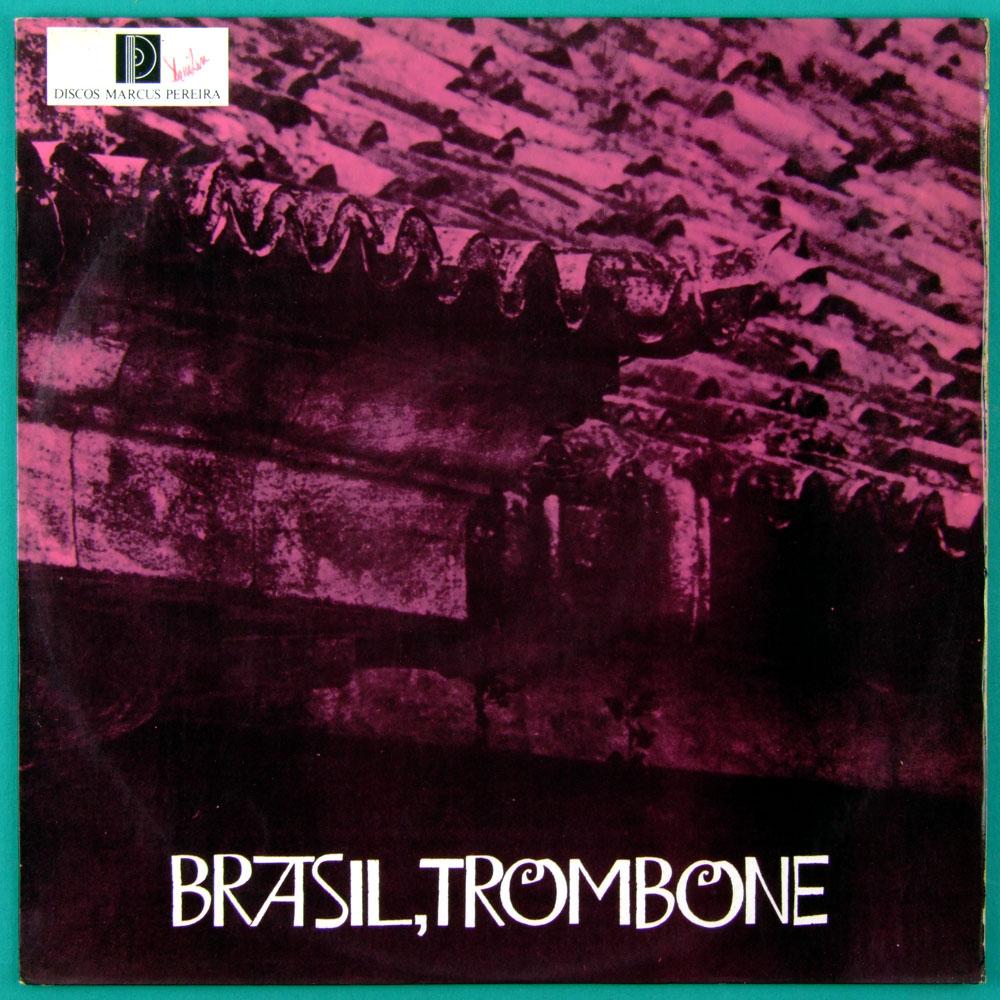 LP RAUL DE BARROS BRASIL TROMBONE 1974 MARCUS PEREIRA DISCOS BOSSA JAZZ BRAZIL