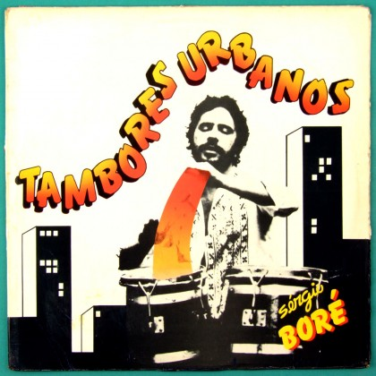 LP SERGIO BORE TAMBORES URBANOS 1983 AFRO GROOVE PERCUSSION BRAZIL