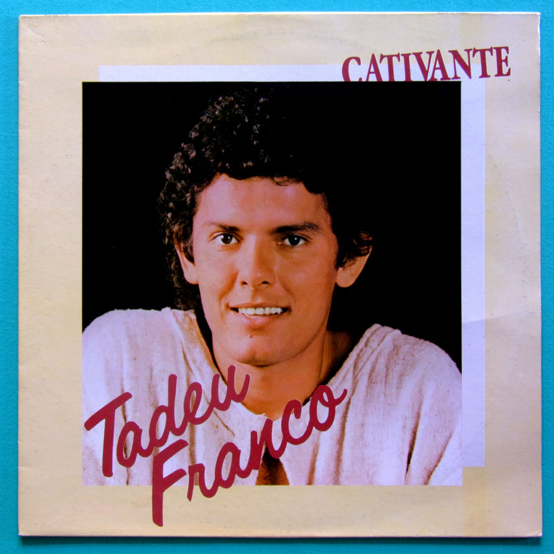 LP TADEU FRANCO CATIVANTE 1983 MINAS MILTON  NASCIMENTO JAZZ FOLK BRASIL