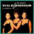 LP TRIO ESPERANÇA A CAPELA DO BRASIL 1992 BOSSA CHOIR BRASIL