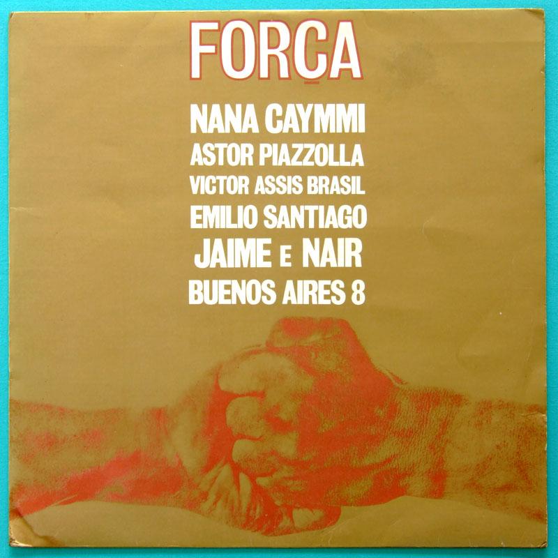 LP FORCA NANA CAYMMI PIAZZOLLA VICTOR ASSIS EMILIO SANTIAGO JAIME NAIR BUENOS AIRES 8 1976 BRAZIL
