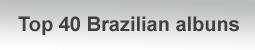 Top 40 Brazilian albums