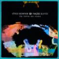Chico Science & Nação Zumbi — Da Lama ao Caos
