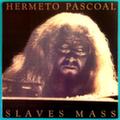 Hermeto Paschoal — Slaves Mass
